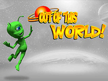 Запускайте автомат Out Of This World в казино на деньги